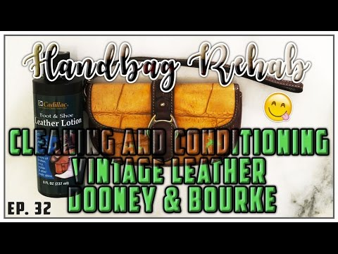 HANDBAG REHAB EP. 32 - CLEANING AND CONDITIONING VINTAGE DOONEY & BOURKE