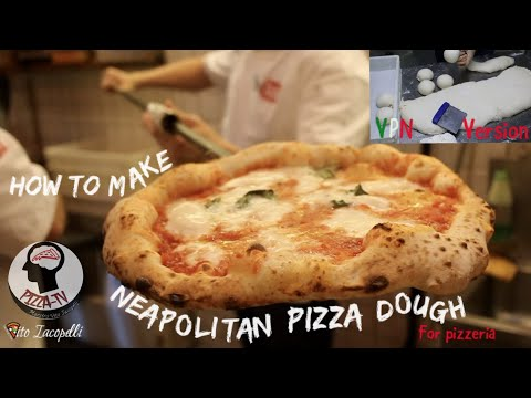 HOW TO MAKE NEAPOLITAN PIZZA DOUGH FOR THE BUSINESS