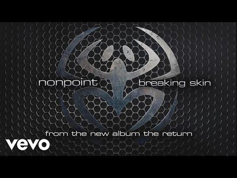 Nonpoint - Breaking Skin (audio)