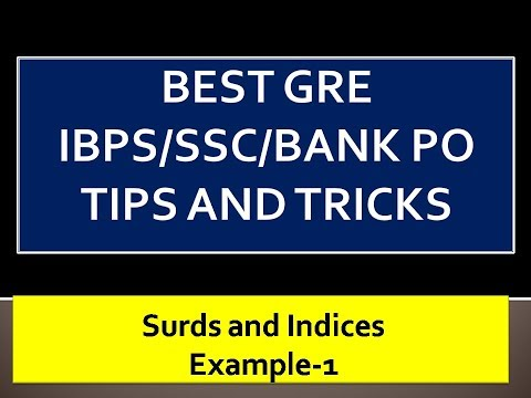 Surds and Indices Example-1: GRE Math Tricks and Tips(IBPS/SSC/GATE/BANK PO)