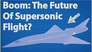Boom: The Future of Supersonic Flight?