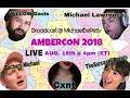 Ambercon 2018 Haydur Nation W Zachary Michael Cxnt WiLLO Davis The Sarcastic Potato