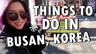 Download THINGS TO DO IN BUSAN, KOREA! (Dec. 6, 2017) - saytioco Video