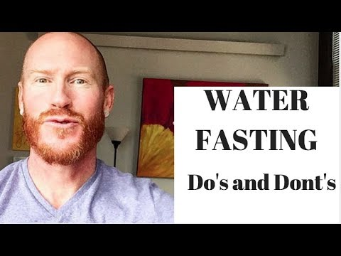 WATER FASTING / Do's and Dont's