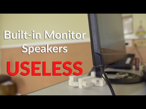 Built-in Monitor Speakers are USELESS (DO NOT GET THEM)