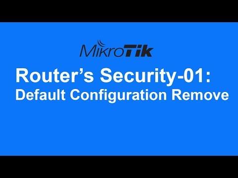 MikroTik Router's Security-01: Remove Default configuration