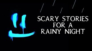 Download Scary True Stories Told In The Rain   Thunderstorm   (Scary Stories) Video