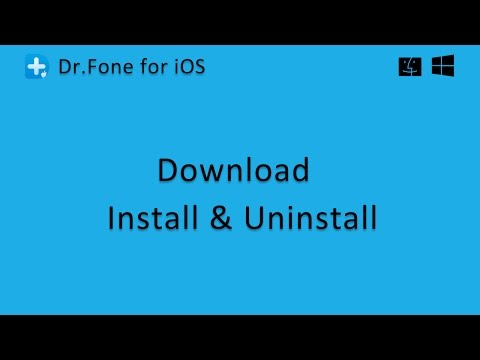Dr.Fone for iOS: How to Download, Install and Uninstall