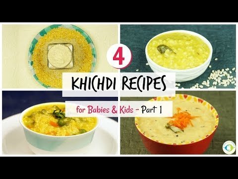 4 Khichdi Recipes for Babies - Part 1 | 6 to 8 months Baby Food Recipes | Stage 1 Stage 2 baby food