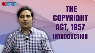 The Copyright Act, 1957 Introduction