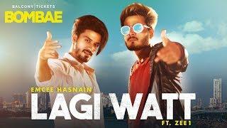 LAGI WAAT - Emcee Hasnain & ZEE -1 | Latest Hindi Rap Song 2018 | Balcony Tickets Originals