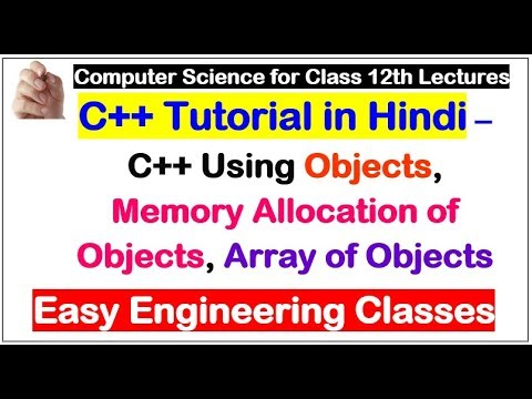 C++ Using Objects, Memory Allocation of Objects, Array of Objects in Hindi