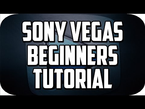 How To Use Sony Vegas Pro 13 for Beginners! Ultimate Beginners Guide (2016-2017)