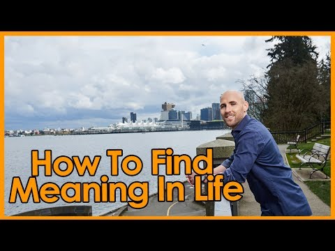 How To Find Meaning In Life