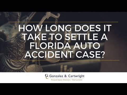 How Long Does It Take To Settle A Florida Auto Accident Case? - Gonzalez & Cartwright, P.A.