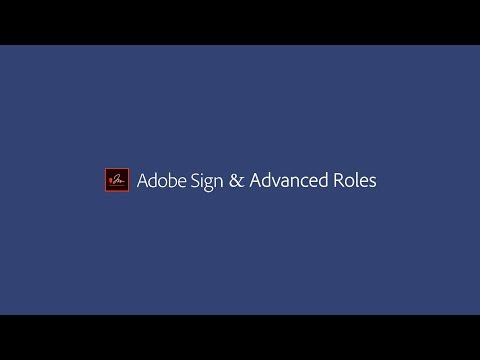 Using Advanced Roles in Adobe Sign