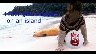 Hitler gets trapped on an island