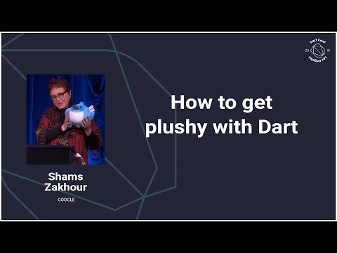 How to get Plushy with Dart (DartConf 2018)