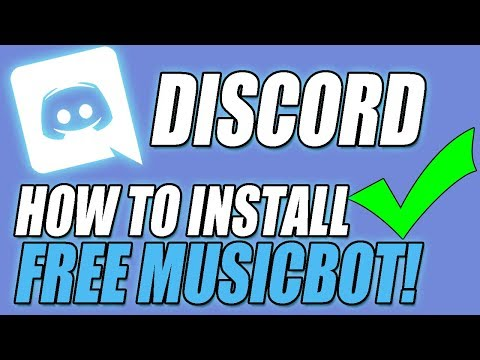 How To Get A Music Bot For Discord | Make A FREE Music Bot Simple & Easy! 2018