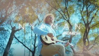 Andmesh - Nyaman (Official Music Video)