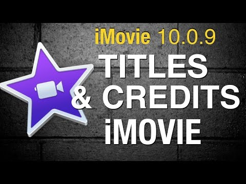 Titles and Credits in iMovie 10 - 2015
