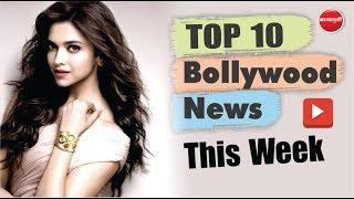 Top 10 Bollywood News This Week | 29 July - 3 August 2019 | Latest Bollywood News | Deepika Padukone