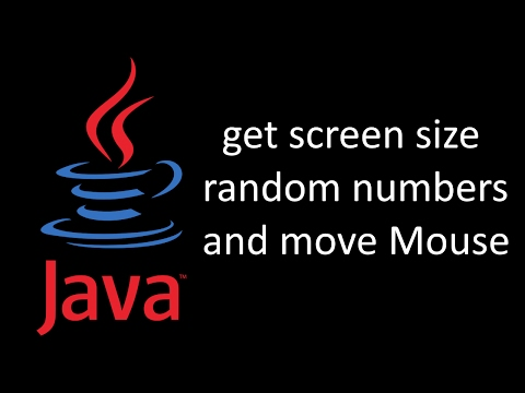 Getting screen size moving mouse and getting random numbers in java