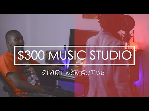 How To Build A Home Music Studio For Less Than 300 Dollars
