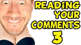 BOOBS IN THE THUMBNAIL | Reading Your Comments #3