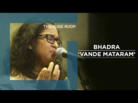 Vande Mataram - Bhadra - The Muse Room