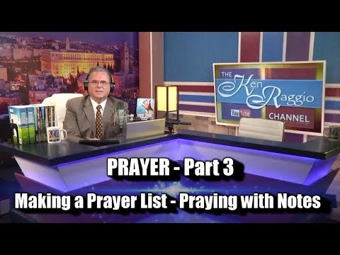 Prayer - Part 3: MAKING A PRAYER LIST - PRAYING WITH NOTES