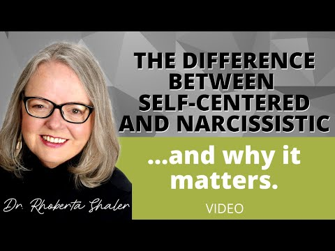 Big differences between a self-centered person and a narcissist!