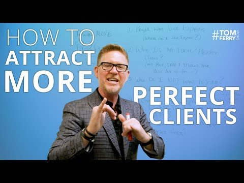 How to Attract More Perfect Clients | #TomFerryShow Episode 114