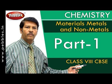 Part-1 : Materials Metals and Non-Metals | Chemistry | Class 8 | CBSE