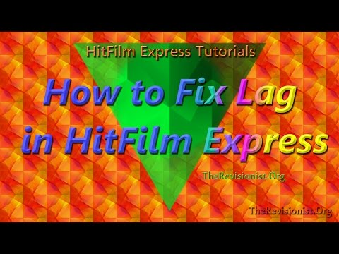 How to fix HitFilm 4 Express lag & improve performance for Faster Editing!