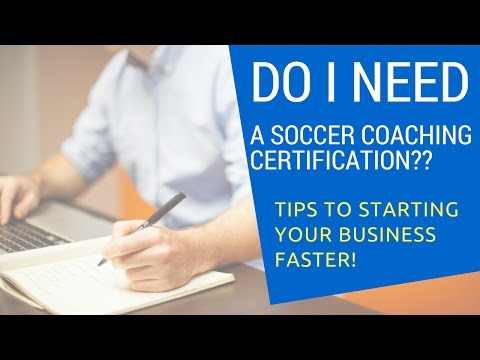 Do I Need A Coaching Certification To Start A Private Soccer Training Business? (Full Disclosure)
