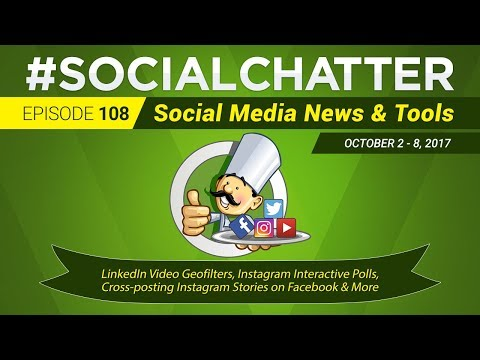 Social Media Marketing Talk Show 108 - LinkedIn video geofilters and Instagram poll stickers