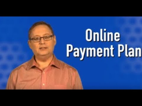 Need a Payment Plan? Consider Using the Online Payment Agreement Application