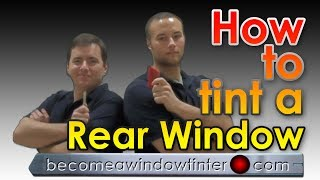 How To Tint A Rear Window On A Car One Piece Installation