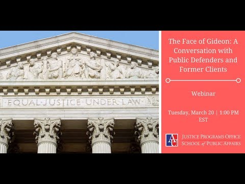 The Face of Gideon: A Conversation with Public Defenders and Former Clients - 3/20/18