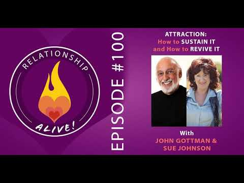 100: Attraction - How to Sustain It and How to Revive It - with John Gottman and Sue Johnson