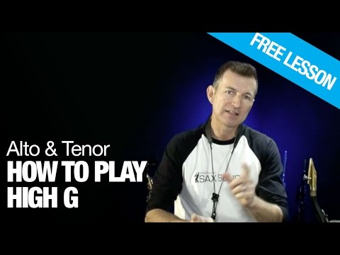 High G fingering on Saxophone and how to play it on tenor or alto sax - saxophone lessons