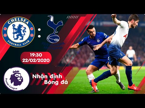 🔴Nhận định, soi kèo Chelsea vs Tottenham 19h30 ngày 22/2/2020 - Vòng 27 Premier League 2019/2020