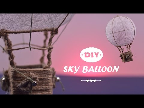 DIY Sky Balloon | How to make Hot Air Balloon Sky