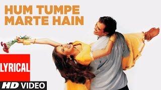 Hum Tumpe Marte Hain Lyrical Video | Hum Tumpe Marte Hain | Govinda, Urmila Matondkar
