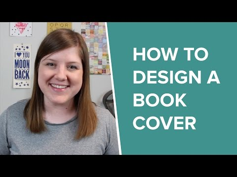 How to Design a Book Cover: The Art of Cover Design