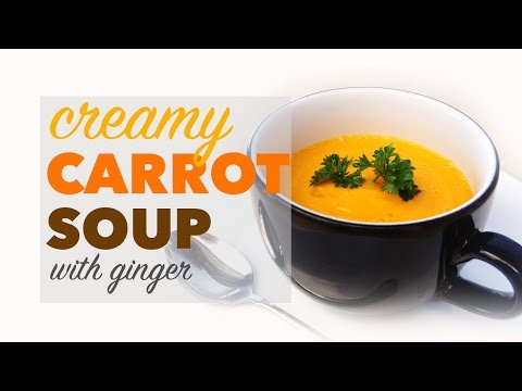 How to Make Carrot Soup | An Easy Creamy Carrot Soup Recipe