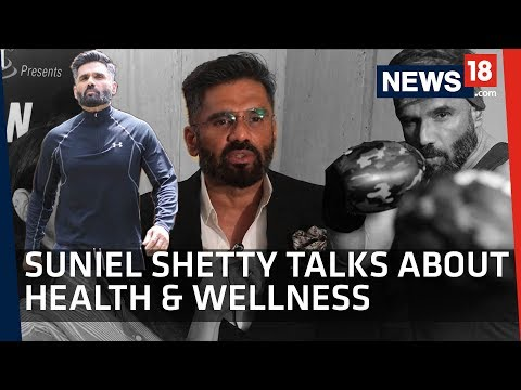 Suniel Shetty Talks About Fitness And His Mission To Make India Fit