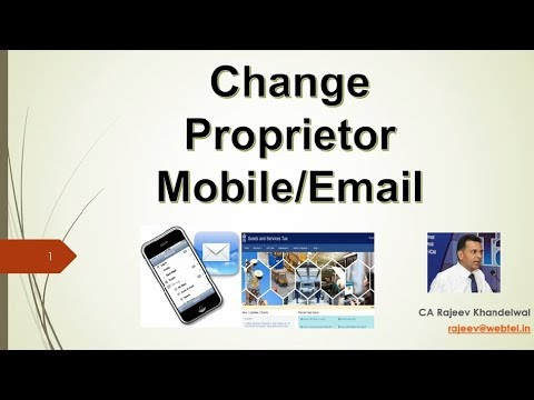How to Change Mobile No. & E-mail Id of Proprietor at GST Website (by CA Rajeev Khandelwal)