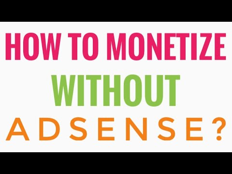 How To Monetize Channel without Adsense?